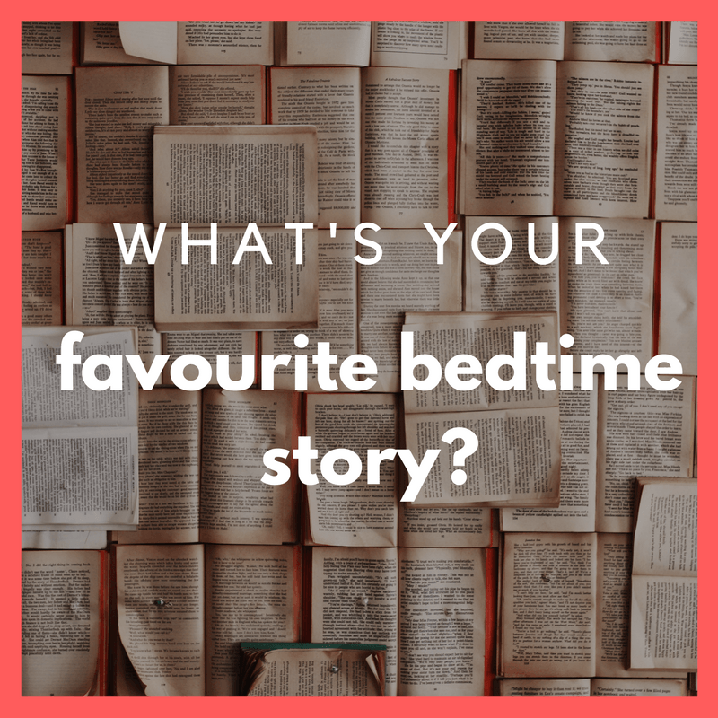 What's your favourite bedtime story?