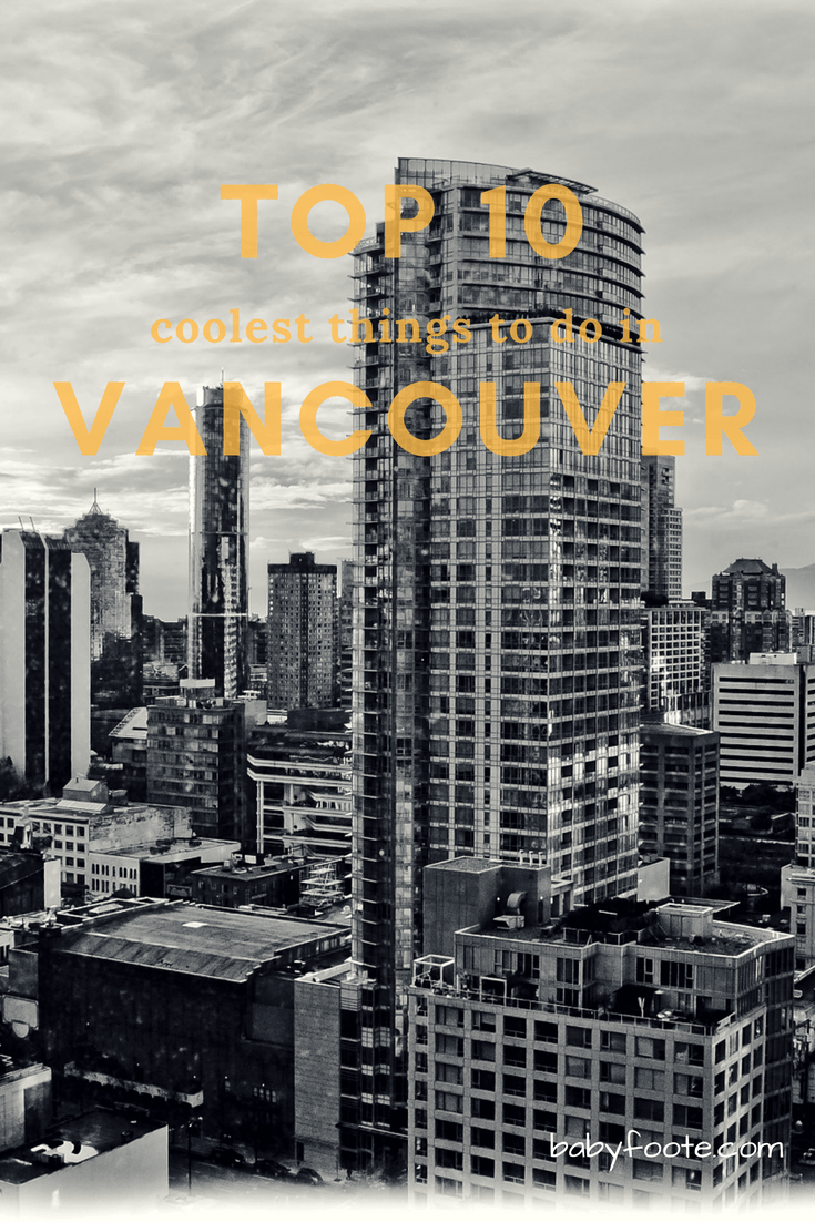 Top 10 coolest things to do in Vancouver