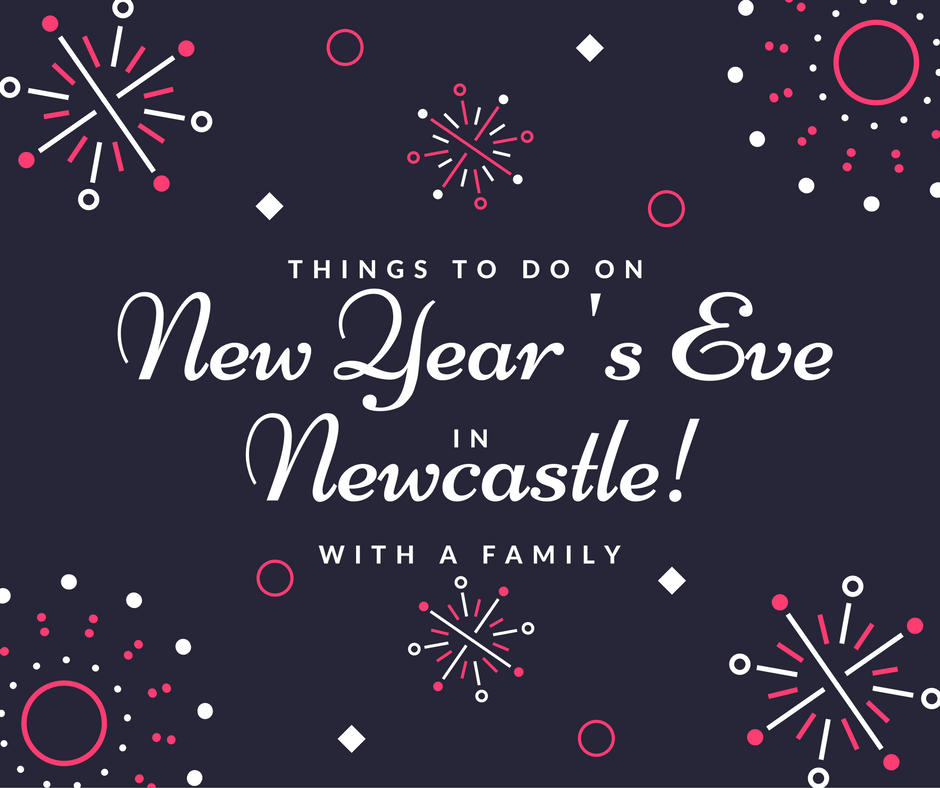 Get ready for New Year's Eve in Newcastle – ideas for young families