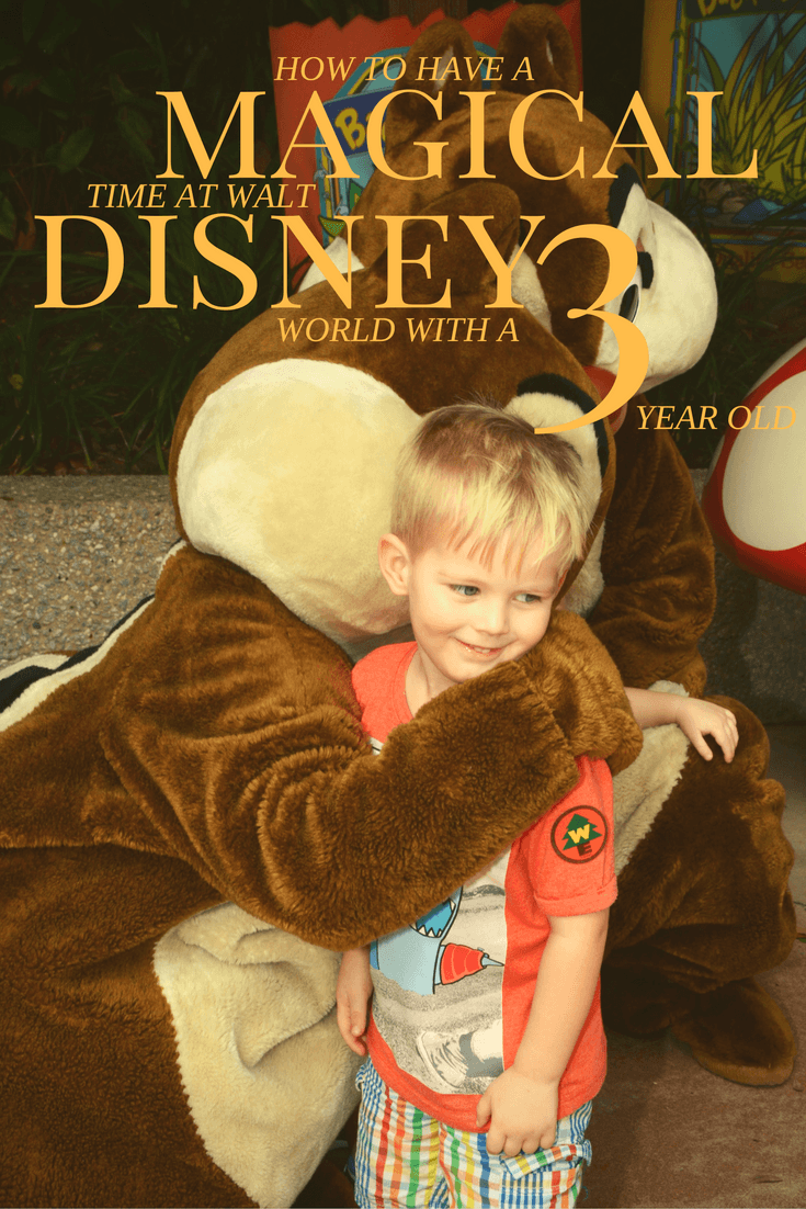 How to have a magical time at Walt Disney World with a 3 year old