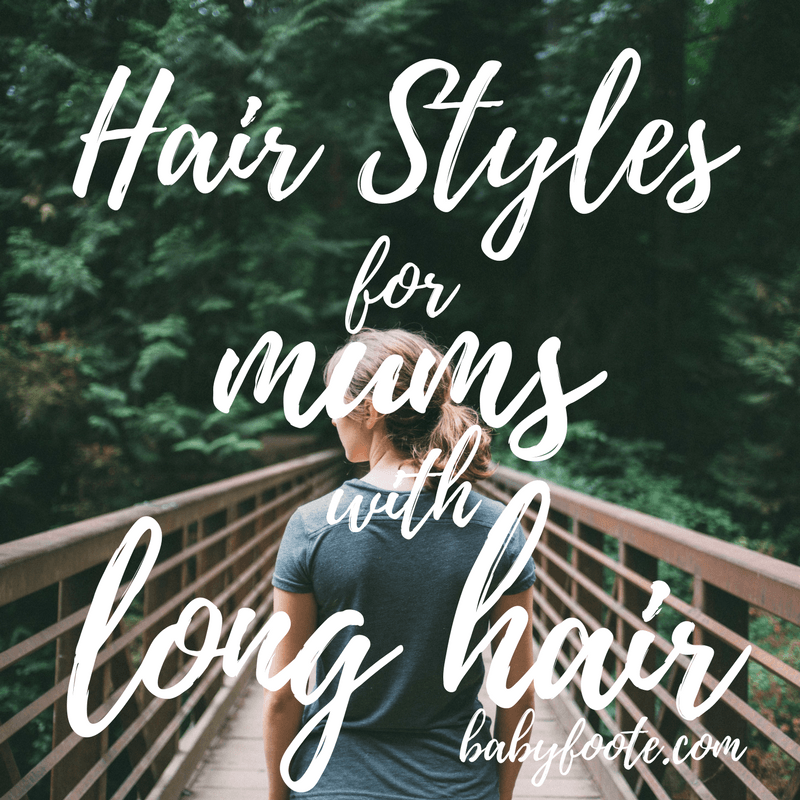 Hair Styles for busy mums with long hair