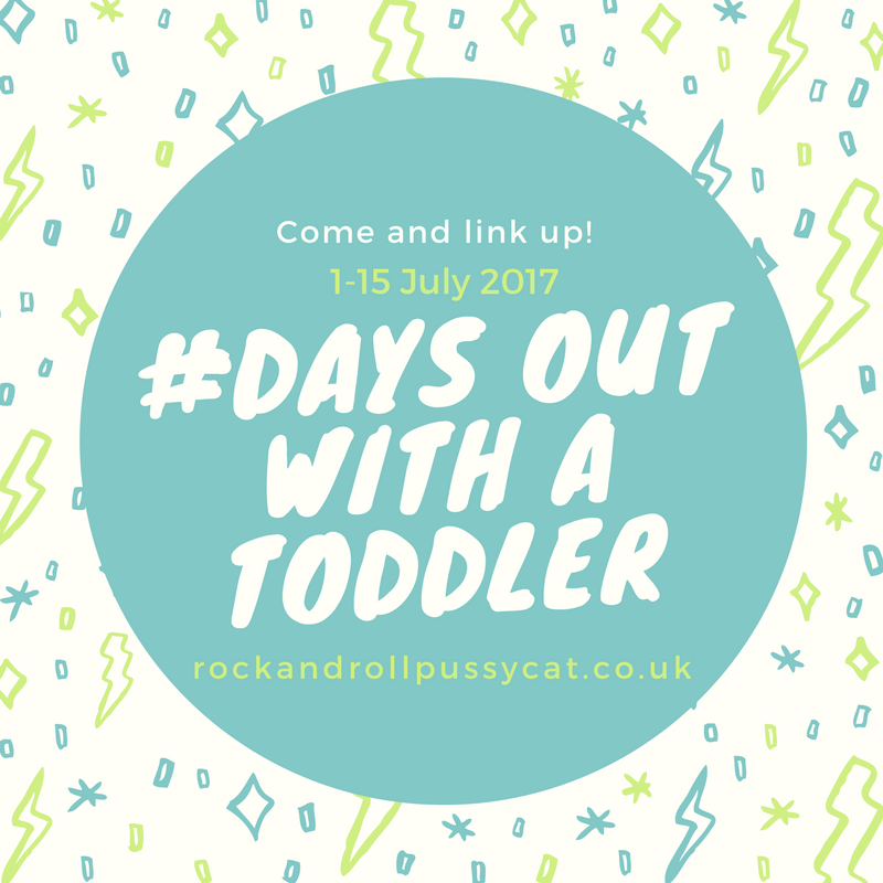 Days out with a toddler linky – July 2017