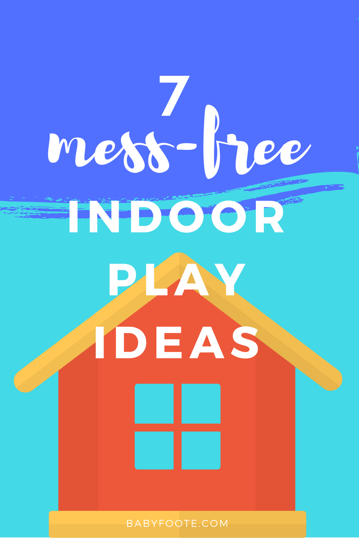 7 mess free indoor play ideas