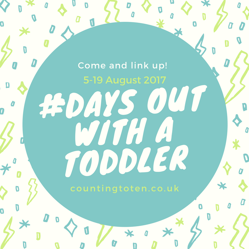 Days out with a toddler – August 2017