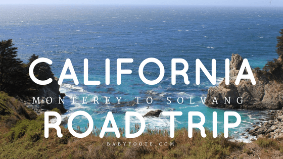 Californian Roadtrip: Monterey to Solvang along the Pacific Coast Highway