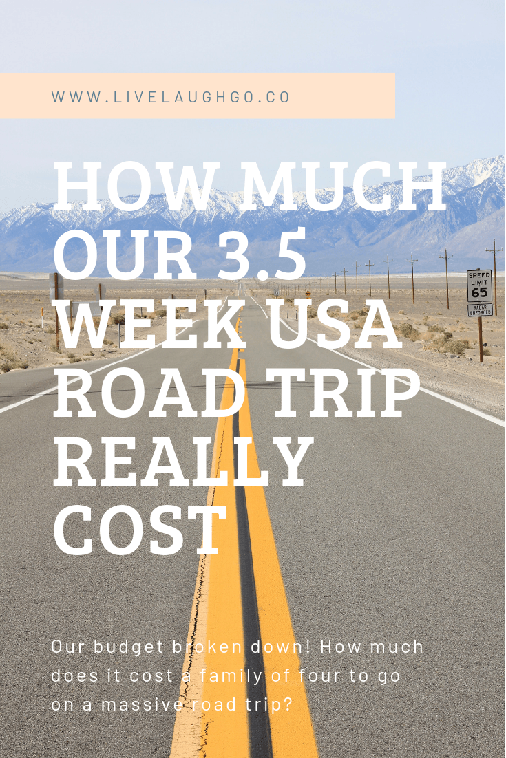 How Much Our 3 5 Week Usa Road Trip Really Cost Live Laugh Go